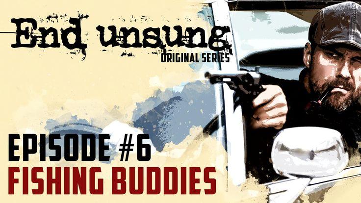 END UNSUNG - Episode 6 - Fishing Buddies (4K) on Vimeo