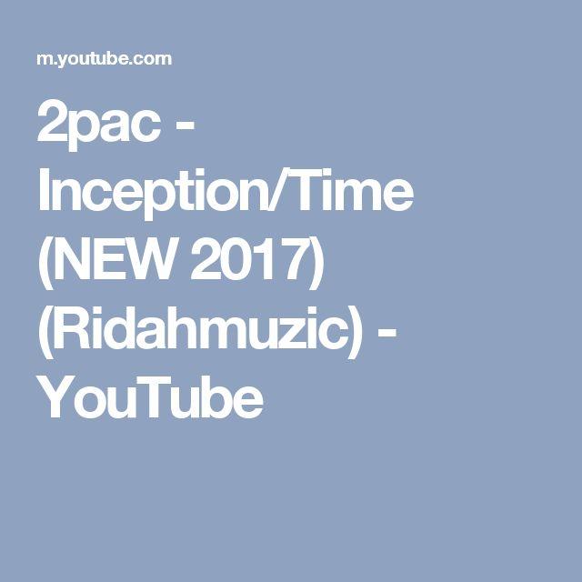 2pac - Inception/Time (NEW 2017) (Ridahmuzic) - YouTube