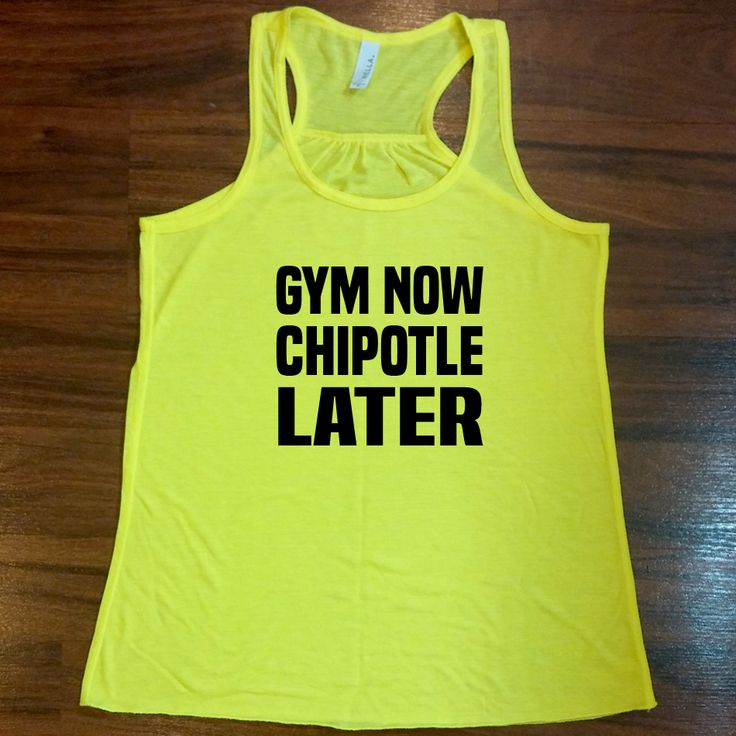 Gym Now Chipotle Later Tank Top - Funny Workout Shirt - Crossfit Shirt For Women