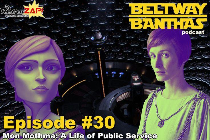 Beltway Banthas Episode 30: Mon Mothma – A Life of Public Service