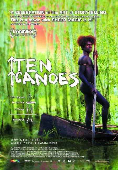 Ten Canoes (2006) DVD. In Australia's Northern Territory, a man tells one of the stories of his people and his land to teach a lesson and achieve balance in their tribe.