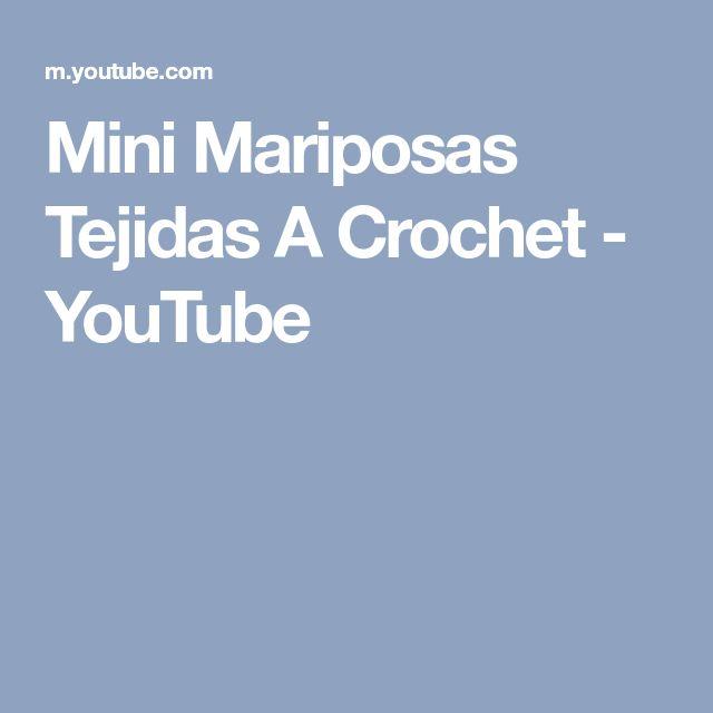 Mini Mariposas Tejidas A Crochet - YouTube