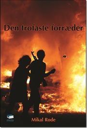 Den trofaste forræder af Mikal Rode, ISBN 9788792893161