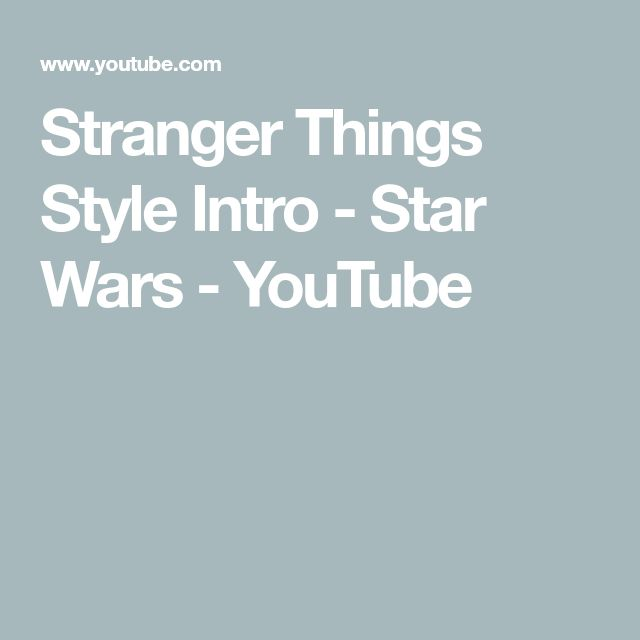 Stranger Things Style Intro -  Star Wars - YouTube