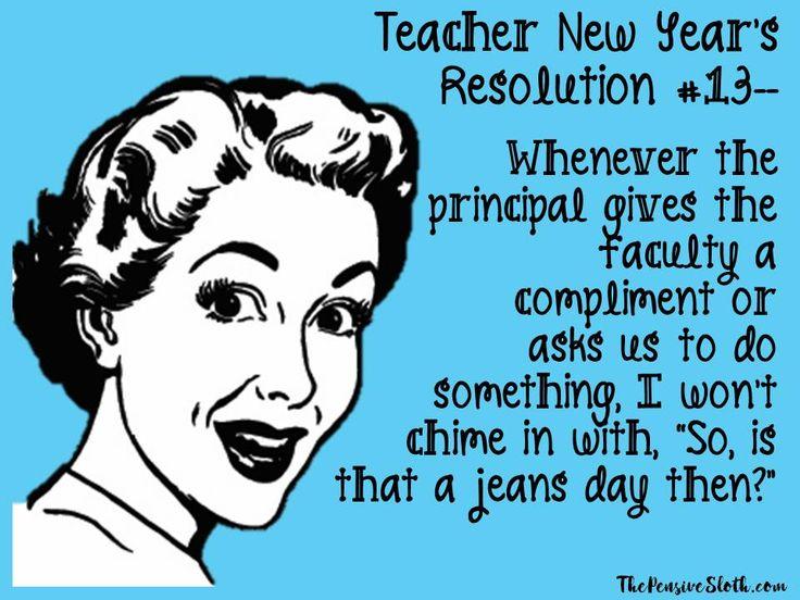 Teacher Humor New Year's Resolution 2018. Did someone say #jeansday? #happyteachers  #iteachtoo #teacherhumor #teacherlife #teacherproblems #teachermemes #funnyteacher #thepensivesloth