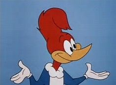 http://www.bing.com/images/search?q=woody woodpecker