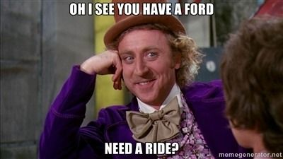 Ford Memes | Post your ford memes here, it's payback time :p - Chevy Impala Forums