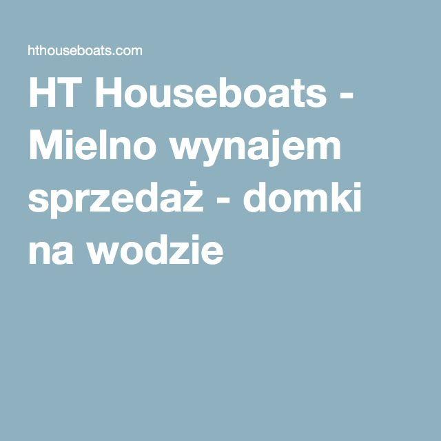HT Houseboats - Mielno wynajem sprzedaż - domki na wodzie