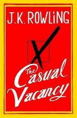 The Casual Vacancy is J.K. Rowling's first novel for adults.