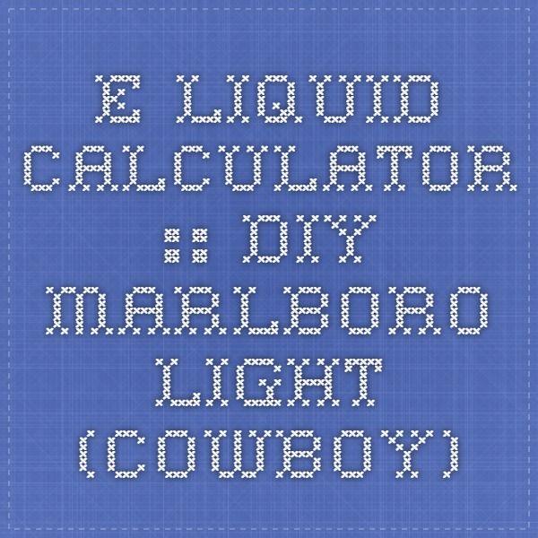 e-Liquid Calculator :: DIY Marlboro Light (cowboy)
