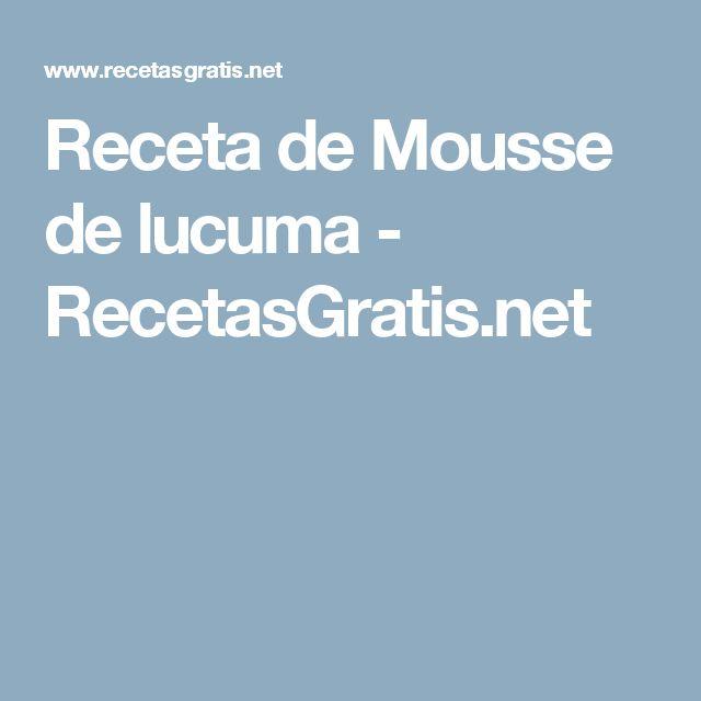 Receta de Mousse de lucuma - RecetasGratis.net