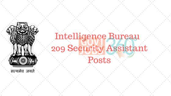 Intelligence Bureau - 209 Security Assistant Posts (Last date: 06.08.2016)