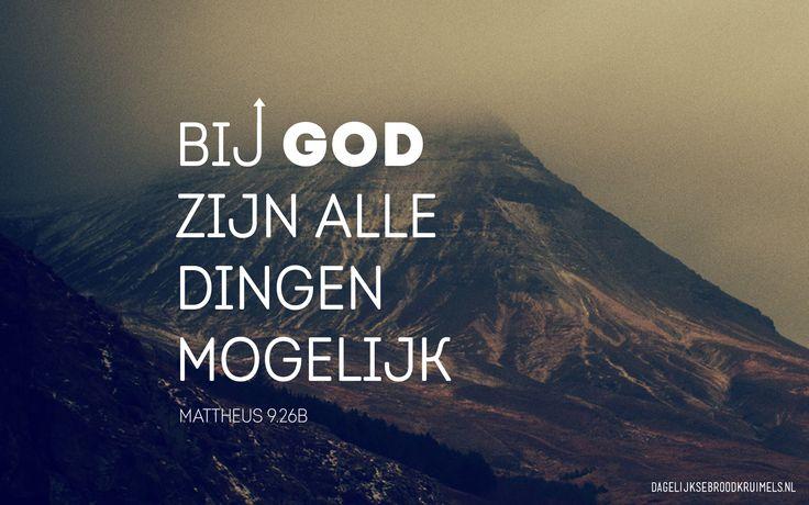 Bij God zijn alle dingen mogelijk. Mattheus 19:26b #Bevrijder, #God http://www.dagelijksebroodkruimels.nl/mattheus-19-26b/