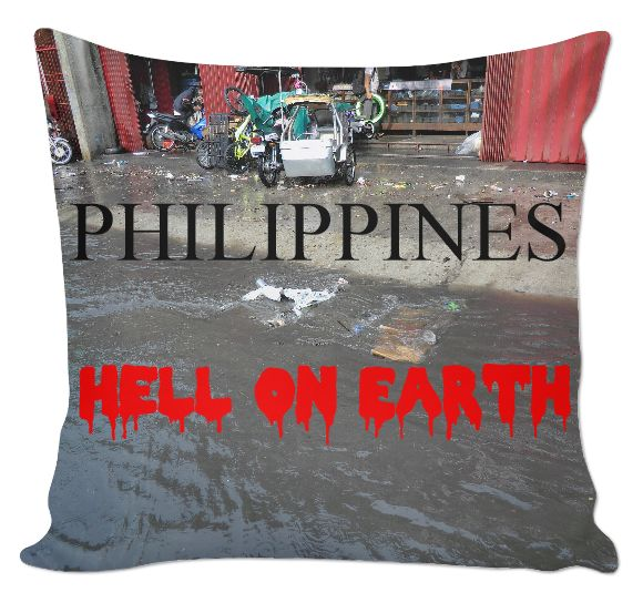 "Custom Couch Pillow. Your statement ""Philippines – Hell on Earth"" comes also in German, Spanish and French language! So the World may know! Also, available as Sweatshirt, Hoodie, Yoga Pants, Handy cover, Joggers, Leggings, Tee, blouse, skirt, shirt, sweater, Beach Towel, Tank Top, Crop Top, pillowcase, Onesie, fleece blanket, dress, Bandana, mug, glass, laptop, shower curtain. Philippines, Manila, Bohol, Makati, travel,  novelty, World, apparel, Pinterest, pin, bestseller."