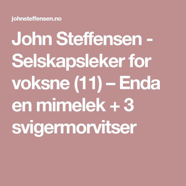 John Steffensen - Selskapsleker for voksne (11) – Enda en mimelek + 3 svigermorvitser