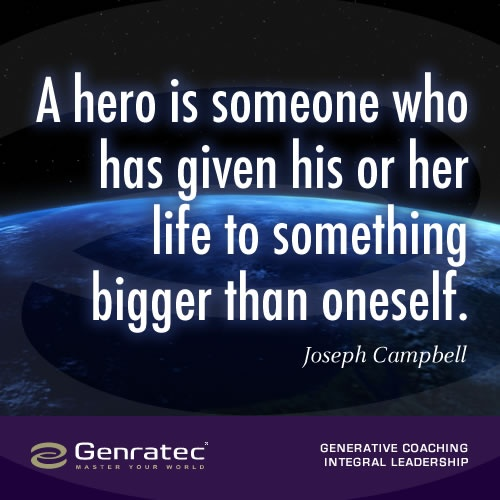 Joseph Campbell captured the essence of being a hero