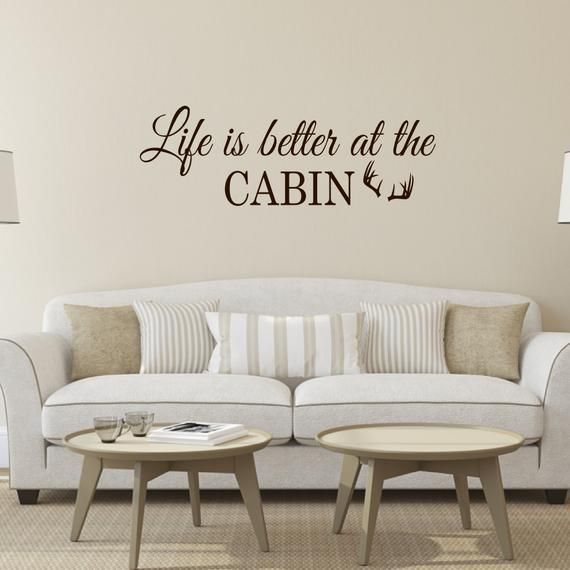 Life Is Better At The Cabin Wall Decal Vinyl Lettering Wall Etsy Wall Decals Living Room Vinyl Wall Decals Family Family Wall Decals #wall #words #for #living #room