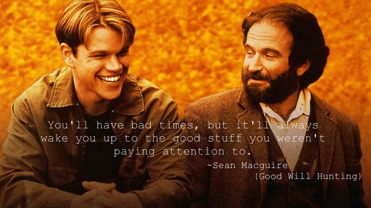 good will hunting movie response There is a significant subplot in the movie in the  will's response to sean's  good will hunting provides as good an example as i have seen.