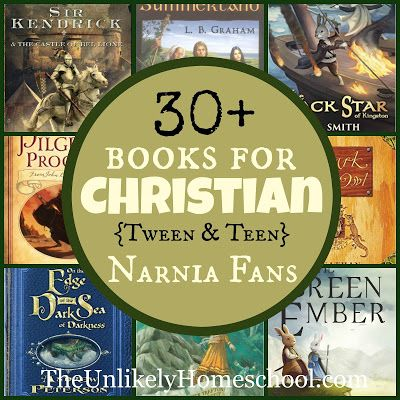 30+ Books for Christian {Tween & Teen} Narnia Fans