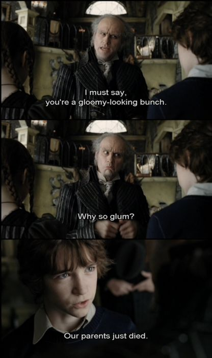 Lemony Snicket's A Series Of Unfortunate Events, Why so glum?
