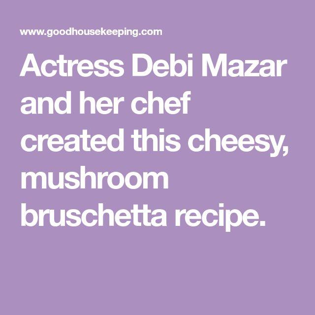Actress Debi Mazar and her chef created this cheesy, mushroom bruschetta recipe.