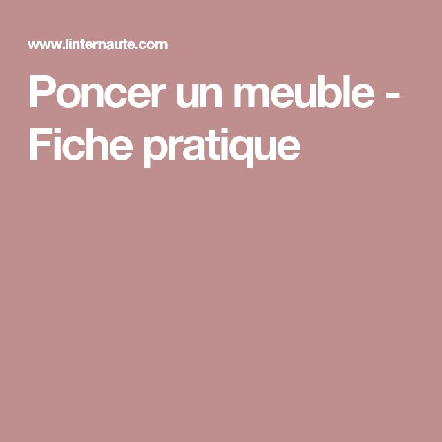 25+ best Poncer un meuble ideas on Pinterest  Peinture
