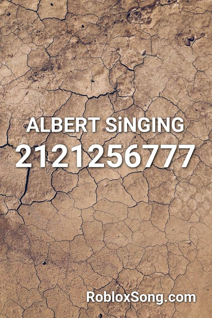 Albert Singing Roblox Id Roblox Music Codes In 2020 Roblox