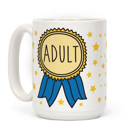 You deserve a participation award for being an adult.  Share your adulthood accomplishment with the world whether you're a young adult, professional adult, new parents, or just a sassy, sarcastic, anti adult!