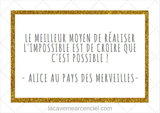 Citation - Le meilleur moyen de réaliser l'impossible est de croire que c'est possible - Alice au pays des merveilles - Walt Disney