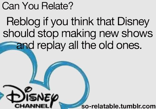 I agree! Like Kim possible, Lilo and Stitch, Evan Stevens, and Cory In The House Lizzie McGuire Hannah Montanan that's so raven and more