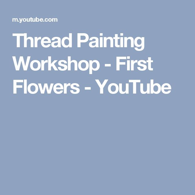 Thread Painting Workshop - First Flowers - YouTube