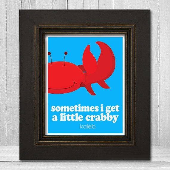Sometimes I Get a Little Crabby frame: A portion of every purchase through this link supports charity.