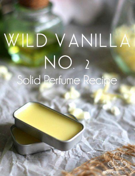 Wild Vanilla No. 2 Solid Perfume Recipe - DIY Gift World
