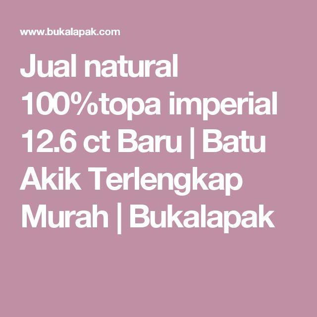 Jual natural 100%topa imperial 12.6 ct Baru | Batu Akik Terlengkap Murah | Bukalapak