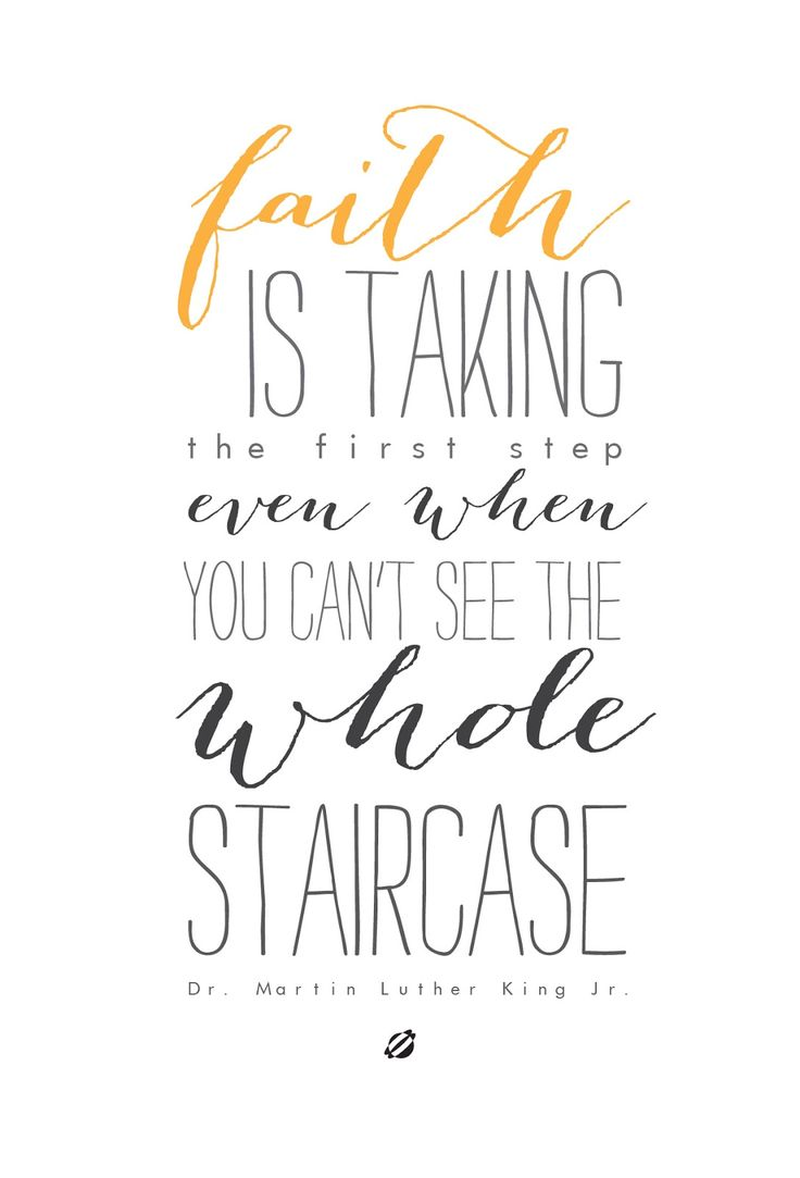 Faith is taking the first step....Martin Luther King quote-- free printable