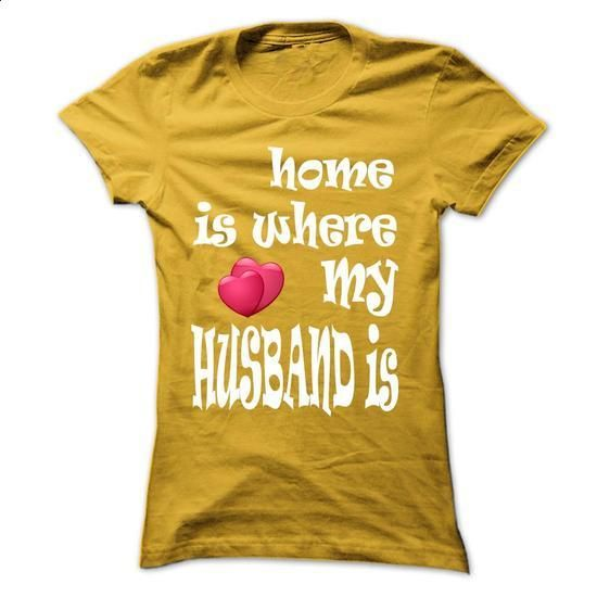 Limited Edition Home is where my Husband is - #tshirts #the first tee. BUY NOW => https://www.sunfrog.com/Valentines/Limited-Edition-Home-is-where-my-Husband-is-Yellow-20414592-Ladies.html?60505