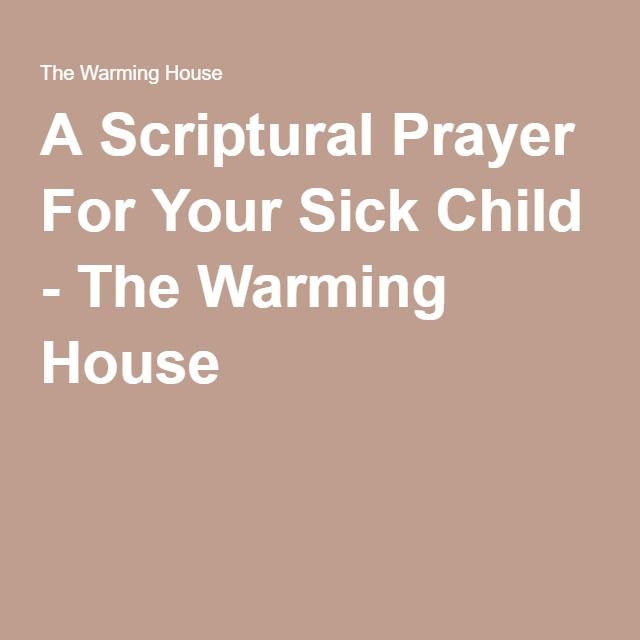 A Scriptural Prayer For Your Sick Child - The Warming House