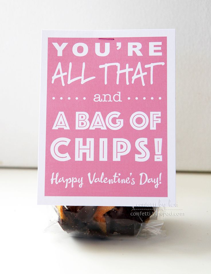valentine, you're all that and a bag of chips! plus chocolate dipped chips - yum!
