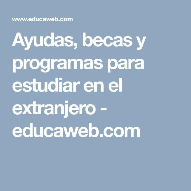Ayudas, becas y programas para estudiar en el extranjero - educaweb.com