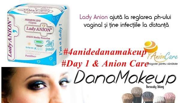 danamakeup.ro: #4anidedanamakeup ziua 1 cu Anion Care