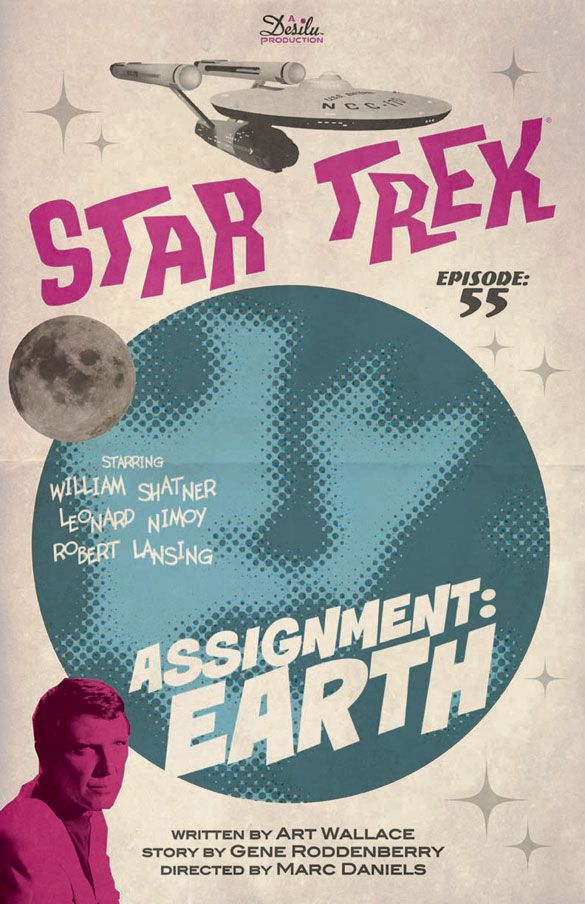 """2/07/14 12:58p Paramount Pictures   Desilu Productions Star Trek  """"Assignment: Earth"""" Season 2 /EP 26  Series Ep: 55 Aired: 3/29/1968 startrek.com"""