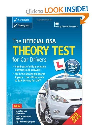 The Official DSA Theory Test for Car Drivers Book 2013 edition: Amazon.co.uk: Driving Standards Agency: Books