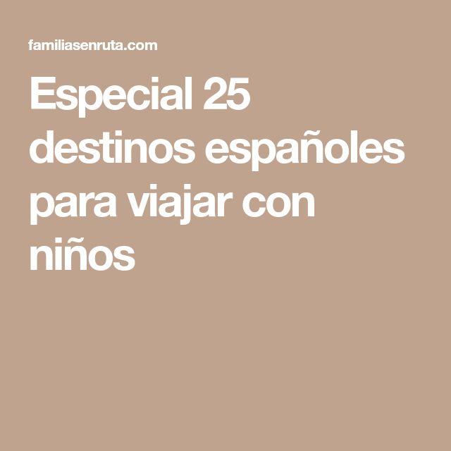 Especial 25 destinos españoles para viajar con niños