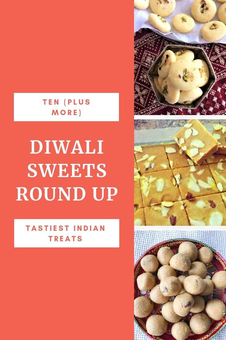 Diwali Sweets Round Up 2018 – 10 (plus bonus) recipes
