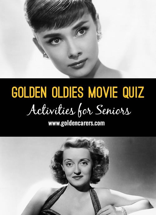 Here's a golden oldies movie quiz! A wonderful opportunity to reminisce with seniors in nursing homes and assisted living facilities.
