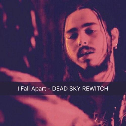 I Fall Apart - DEAD SKY REWITCH by DEΔD SKY on SoundCloud