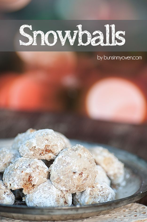Snowball Cookies aka Russian Wedding Cookies, aka Mexican Wedding cookies, aka cocoons, aka tea cakes (these are not tea cakes!)