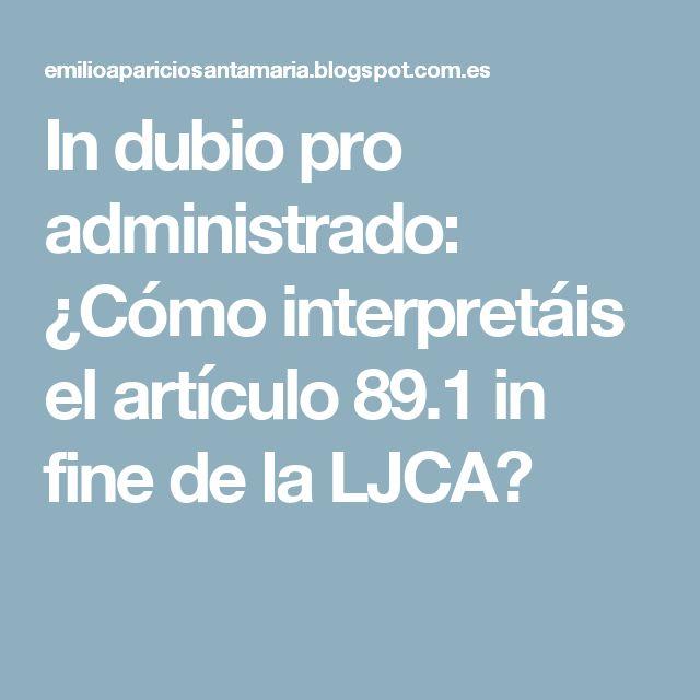 In dubio pro administrado: ¿Cómo interpretáis el artículo 89.1 in fine de la LJCA?