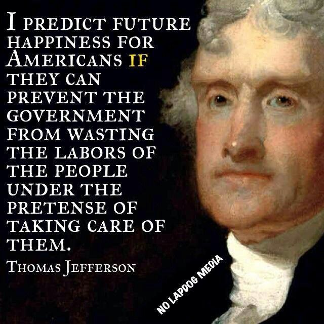"""Thomas Jefferson.  Did he see into the future? He would be disgusted at the level of ignorance and compliance we Americans have regarding this """"Administration"""" (Obama et. al.) He would shake his head that we've let this country devolve into a """"two party"""" dumbed down nation of blind followers of cheap talk (from Both sides)."""