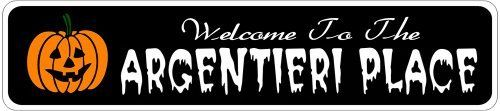 ARGENTIERI PLACE Lastname Halloween Sign - Welcome to Scary Decor, Autumn, Aluminum - 4 x 18 Inches by The Lizton Sign Shop. $12.99. 4 x 18 Inches. Rounded Corners. Predrillied for Hanging. Aluminum Brand New Sign. Great Gift Idea. ARGENTIERI PLACE Lastname Halloween Sign - Welcome to Scary Decor, Autumn, Aluminum 4 x 18 Inches - Aluminum personalized brand new sign for your Autumn and Halloween Decor. Made of aluminum and high quality lettering and graphics. Made to l...